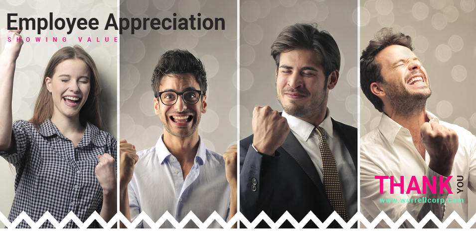 Employee Appreciation –  your most valuable investment!
